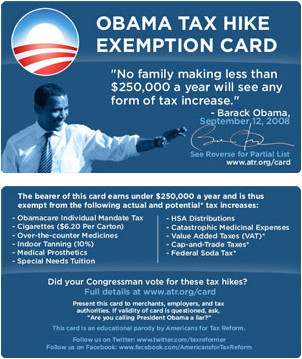 The 'Obama tax hike exemption card' serves as a reminder of the broken promise President Barack Obama made about taxes on families making less than $250,000.  (ATR)