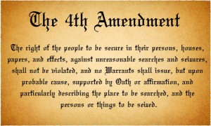 The Fourth Amendment of the United States Constitution.